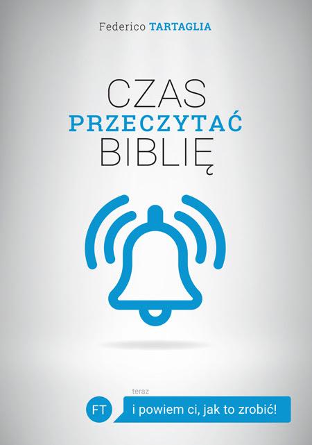 książka Czas przeczytać Biblię (i powiem ci, jak to zrobić!) - Federico Tartaglia
